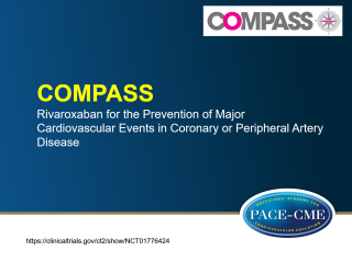 Rivaroxaban significantly reduced CV events in patients with coronary or peripheral disease in COMPASS trial