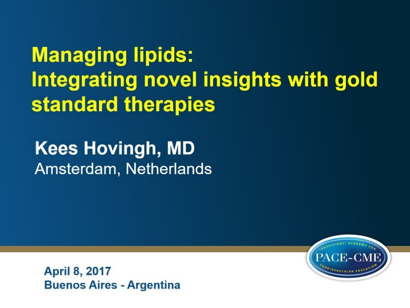 Slides: Managing lipids:  Integrating novel insights with gold standard therapies