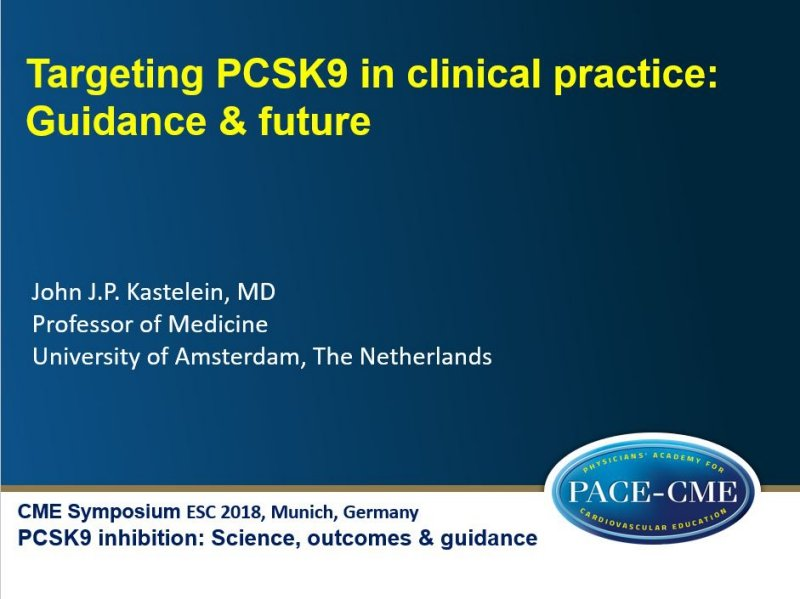 Slides: Targeting PCSK9 in clinical practice: Guidance & future