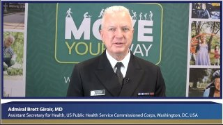 Adm. Giroir emphasizes the importance for anyone of being physically active, and how recommended levels can easily be achieved. This is important for individual health, but also for national security.