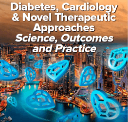 Diabetes, Cardiology & Novel Therapeutic Approaches Science, Outcomes and Practice