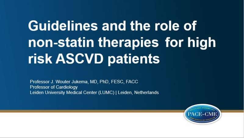 Slides: Guidelines and the role of non-statin therapies for high risk ASCVD patients