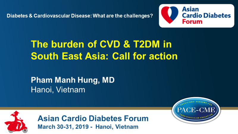 Slides: The burden of CVD & T2DM in South East Asia: Call for action