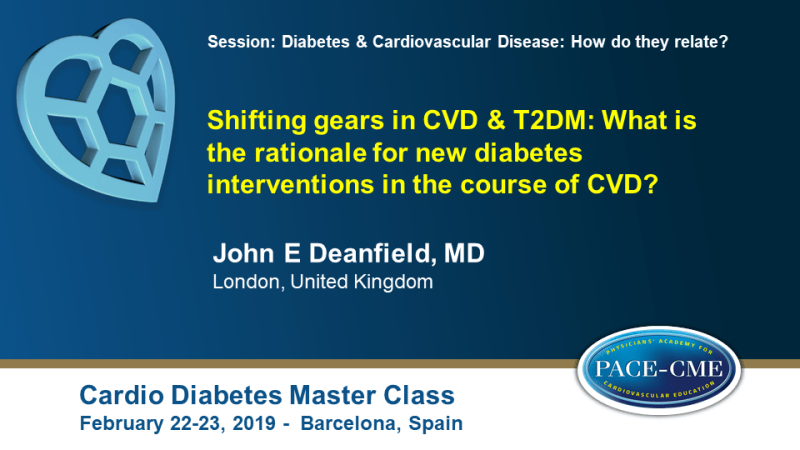 Slides: Shifting gears in CVD & T2DM: What is the rationale for new diabetes interventions in the course of CVD? (1)