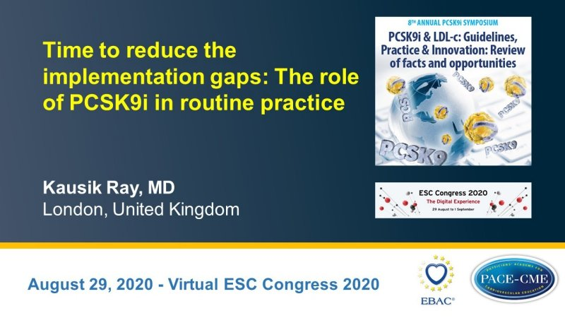 Slides: Time to reduce the implementation gaps:  The role of PCSK9i in routine practice